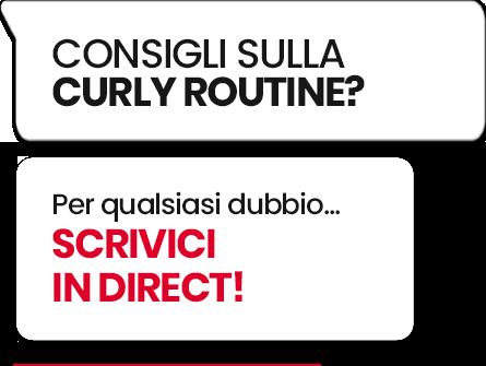 Consigli sulla curly routine? Scrivici in direct!